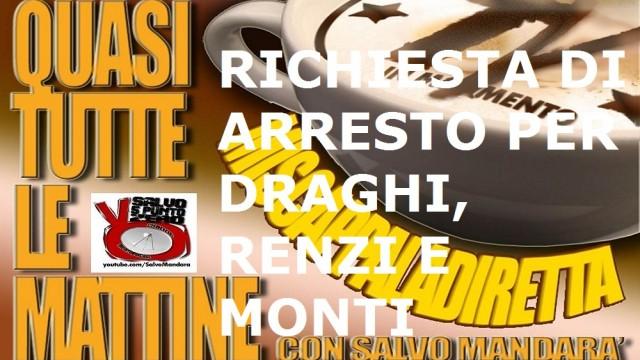 Miscappaladiretta 09/09/2014. Richiesta di custodia cautelare per Monti, Draghi e Renzi
