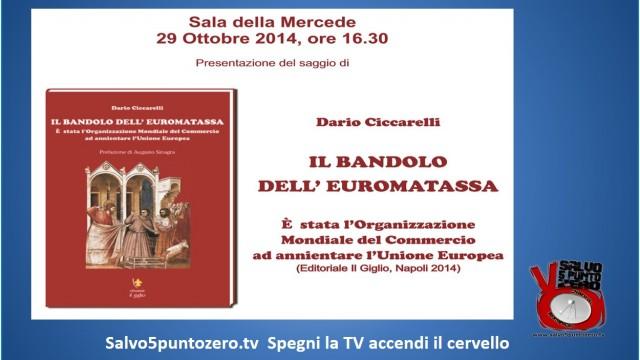 Presentazione del libro di Dario Ciccarelli dal titolo: Il Bandolo dell'euromatassa. 29/10/2014