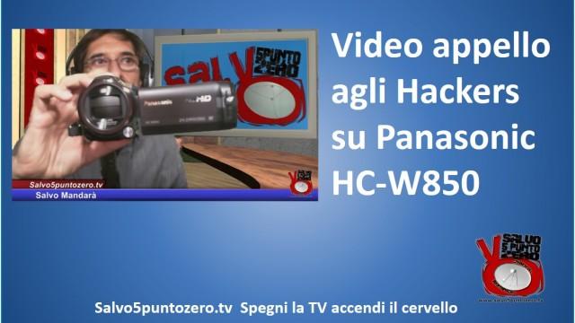 Video Appello a tutti gli Hackers su Panasonic HC-W850