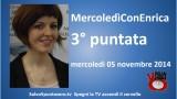 MercoledìConEnrica di Enrica Perucchietti. 3° Puntata. 05/11/2014