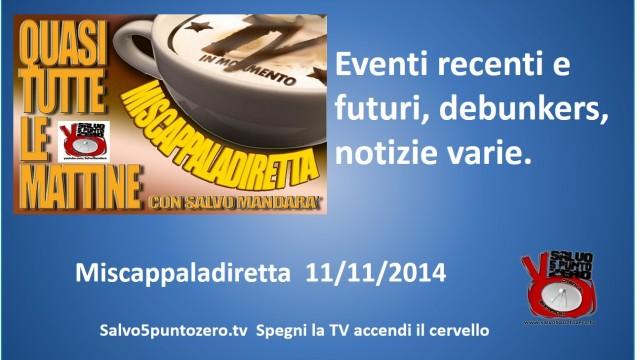 Miscappaladiretta 11/11/2014. Intervista a Vincenzo Imperatore. Confronto con debunkers. Eventi recenti e futuri!