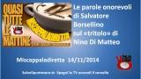 Miscappaladiretta 14/11/2014. Le parole onorevoli di Salvatore Borsellino sul 'tritolo' di Di Matteo!