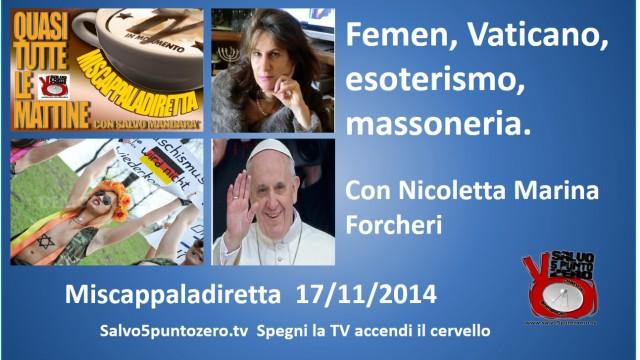 Miscappaladiretta 17/11/2014. Femen, Vaticano, esoterismo, massoneria. Con Nicoletta Marina Forcheri