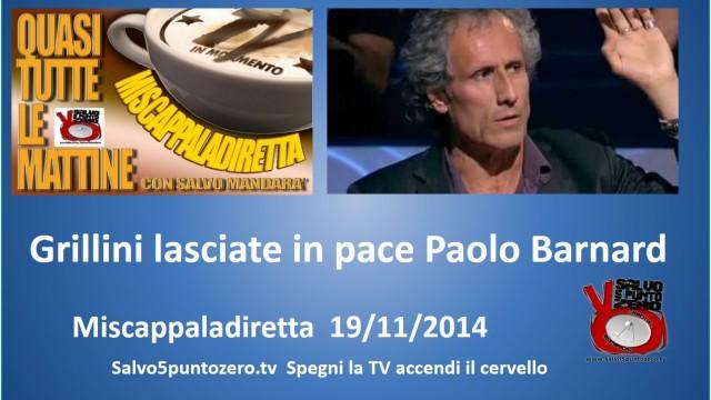 Miscappaladiretta 19/11/2014. Grillini, lasciate in pace Paolo Barnard!