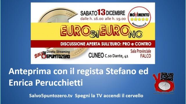Cuneo, Euro Si Euro No. 13/12/2014. Anteprima con regista Stefano ed Enrica Perucchietti