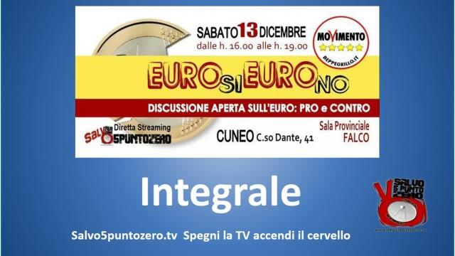 Cuneo, Euro Si Euro No. Integrale. N.Galloni, L.Castelli, M.Campo, L.Di Maio. 13/12/2014