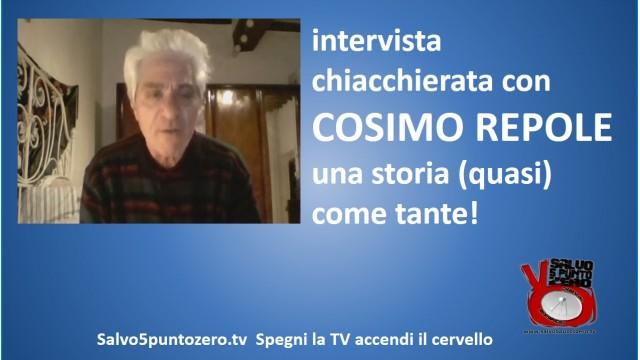 Intervista a Cosimo Repole. Una storia (quasi) come tante! 27/01/2015