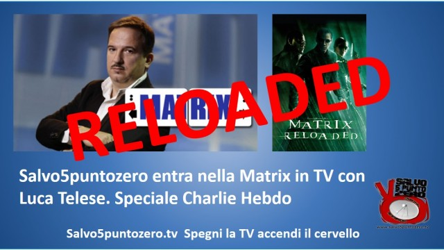 Matrix RELOADED! Un concentrato di BOMBE mai viste in TV. Con Luca Telese. 15/01/2015