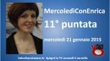 MercoledìConEnrica di Enrica Perucchietti. 11° Puntata. 21/01/2015