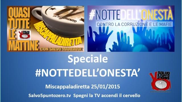 Miscappaladiretta 25/01/2015. Speciale #NOTTEDELL'ONESTA'