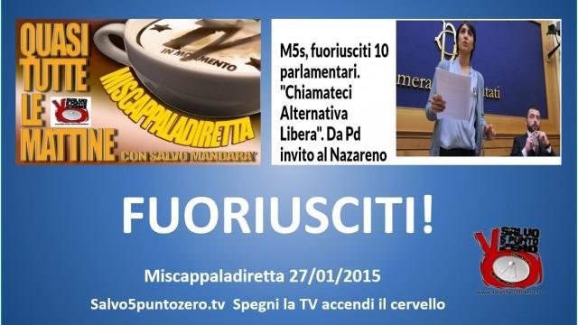 Miscappaladiretta 27/01/2015. FUORIUSCITI!