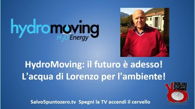 HydroMoving: il futuro è adesso! L'acqua di Lorenzo per l'ambiente!