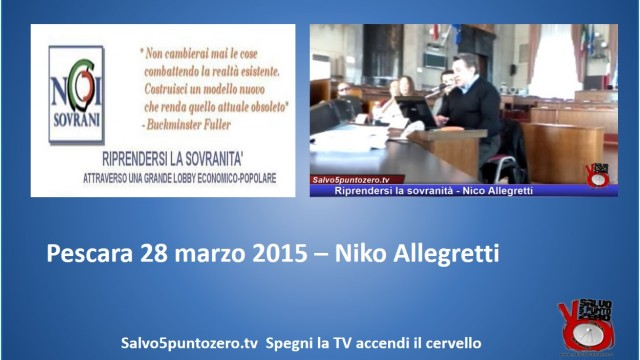 Riprendersi la sovranità – Pescara – Intervento di Niko Allegretti. 28/03/2015