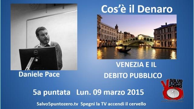 Cos'è il denaro di Daniele Pace. 5a Puntata. Venezia e il debito Pubblico. 09/03/2015