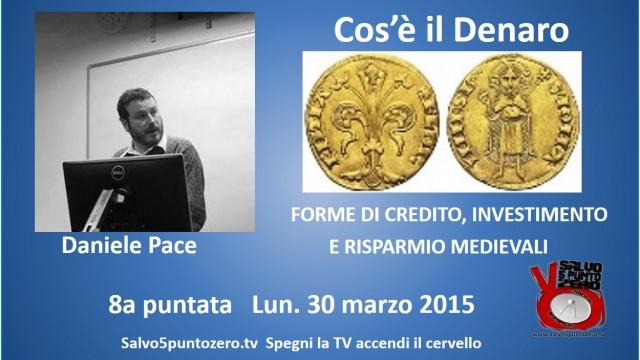 Cos'è il denaro di Daniele Pace. 8a Puntata. Forme di credito, investimento e risparmio medievale. 30/03/2015