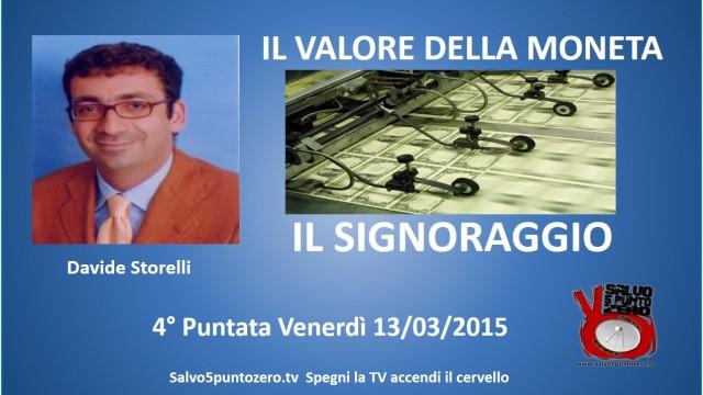 Il valore della moneta di Davide Storelli. 4a Puntata: Il signoraggio. 13/03/2015