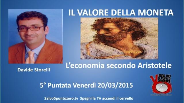 Il valore della moneta di Davide Storelli. 5a Puntata. L'economia secondo Aristotele. 20/03/2015