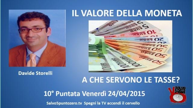 Il valore della moneta di Davide Storelli. 10a Puntata. A che servono le tasse?