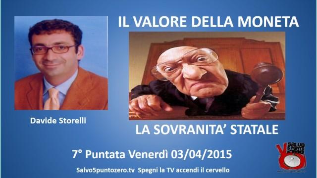 Il valore della moneta di Davide Storelli. 7a Puntata. La sovranità statale. 03/04/2015