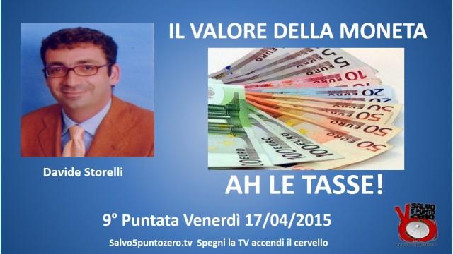 Il valore della moneta di Davide Storelli. 9a Puntata. Ah le tasse!