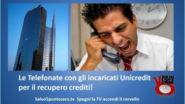 Telefonate con incaricati Unicredit per il recupero credito. 10 e 13 aprile 2015