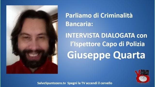 Parliamo di criminalità bancaria. Intervista con l'Ispettore Capo di Polizia Giuseppe Quarta. 21/05/2015