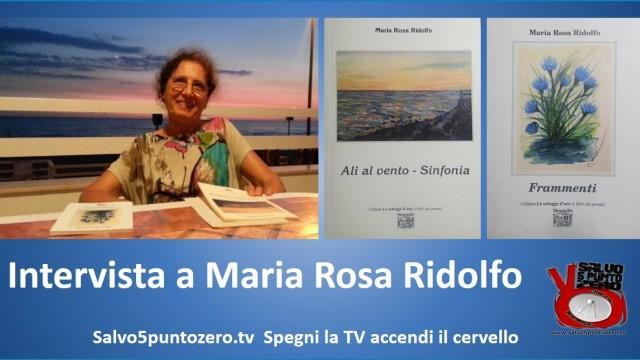 Intervista con Maria Rosa Ridolfo. Realizzata il 28/08/2014, pubblicata il 02/05/2015