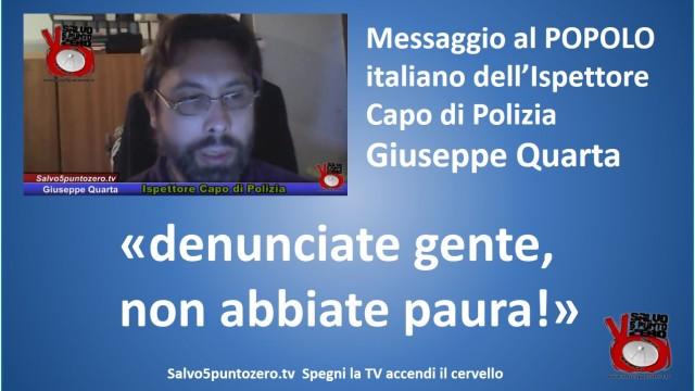 Messaggio al Popolo italiano dell'Ispettore Capo di Polizia Giuseppe Quarta. 'Denunciate gente, non abbiate paura!'