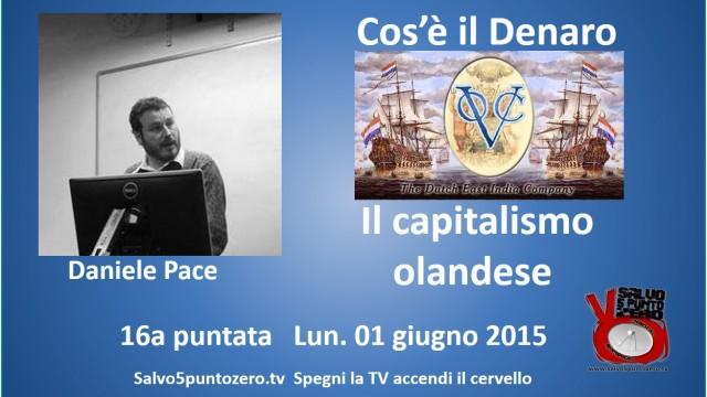 Cos'è il denaro di Daniele Pace. 16a Puntata. Il capitalismo olandese. 16/05/2015