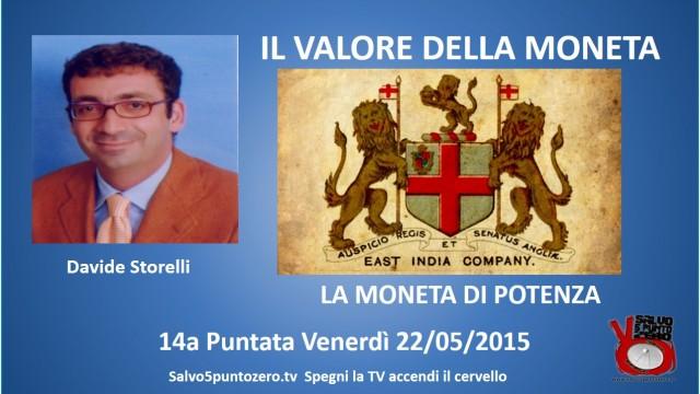 Il valore della moneta di Davide Storelli. 14a Puntata. La moneta di potenza. 22/05/2015