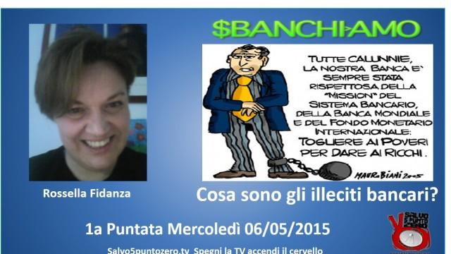 Sbanchiamo di Rossella Fidanza. 1a Puntata. Cosa sono gli illeciti bancari? 06/05/2015