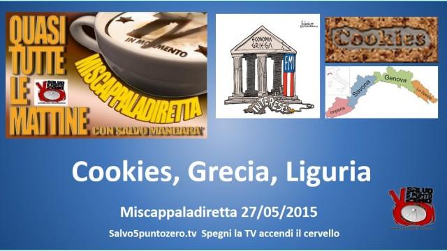 Miscappaladiretta 27/05/2015. Cookies, Grecia, Liguria.