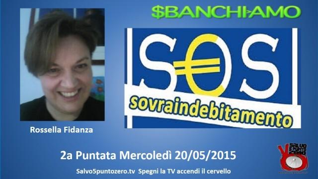 Sbanchiamo di Rossella Fidanza. 2a Puntata. SOS Sovraindebitamento. 20/05/2015