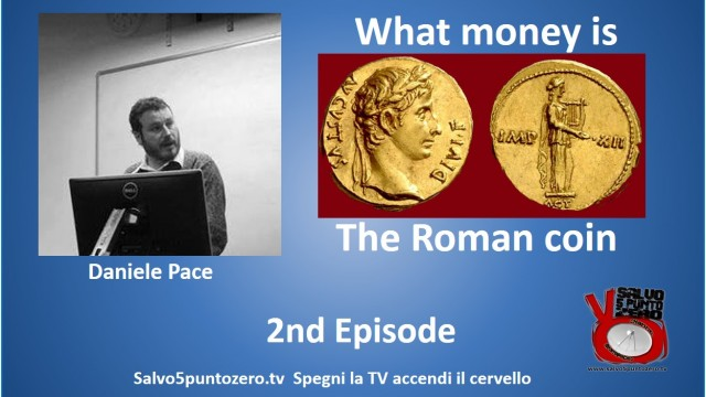 What money is by Daniele Pace. 2nd Episode. The Roman coin