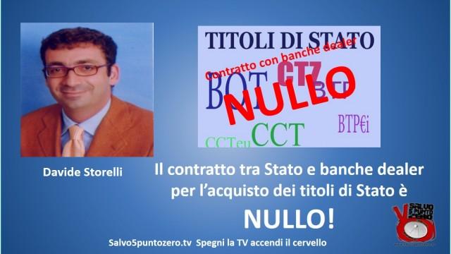 Davide Storelli: 'il contratto tra Stato e banche dealer per l'acquisto dei titoli di Stato è nullo'!