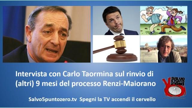 Intervista con l'Avvocato Carlo Taormina su rinvio processo Renzi-Maiorano. 05/06/2015