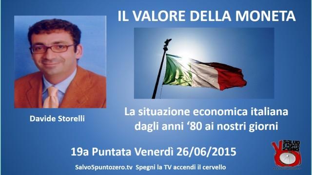 Il valore della moneta di Davide Storelli. 19a Puntata. La situazione economica italiana dagli anni '80 ai nostri giorni