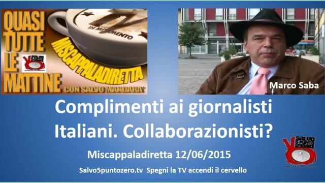Miscappaladiretta 12/06/2015 con Marco Saba. Complimenti ai giornalisti italiani. Collaborazionisti?