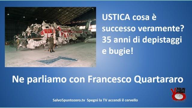 Ustica, cosa è successo veramente? 35 anni di depistaggi e bugie! Una verità INACCETTABILE. Ne parliamo con Francesco Quartararo. 15/07/2015