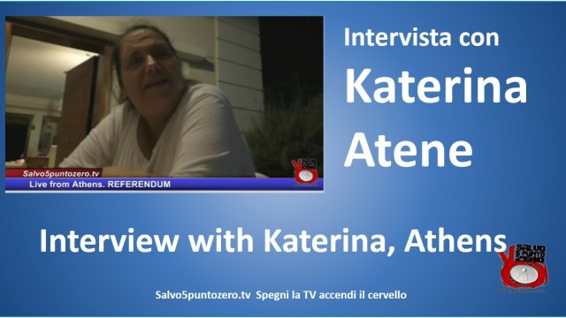 Intervista con Katerina, insegnante, sulla crisi greca. Interview with Katerina, a teacher, about the crisis in Greece. 05/07/2015
