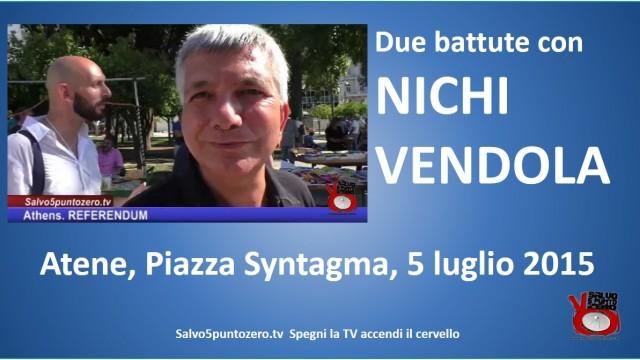 Atene. #FREEGREECE #OXI. Due battute al volo con Nichi Vendola