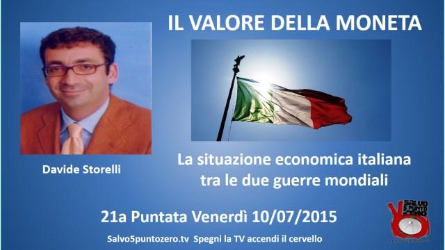 Il valore della moneta di Davide Storelli. 21a Puntata. La situazione economica italiana tra le due guerre mondiali. 10/07/2015.
