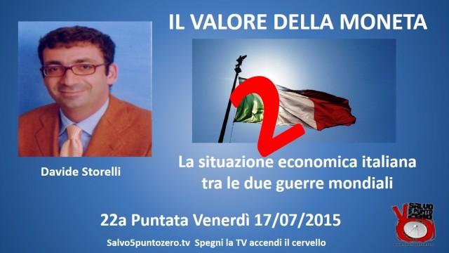 Il valore della moneta di Davide Storelli. 22a Puntata. La situazione economica italiana fra le due guerre mondiali. 2a parte. 17/07/2015
