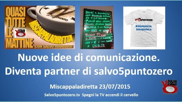 Miscappaladiretta 23/07/2015. 2/3. Nuove idee di comunicazione. Diventa partner di Salvo5puntozero