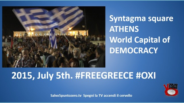 2015/07/05. Athens, Syntagma square. World Capital of DEMOCRACY. #FREEGREECE #OXI.