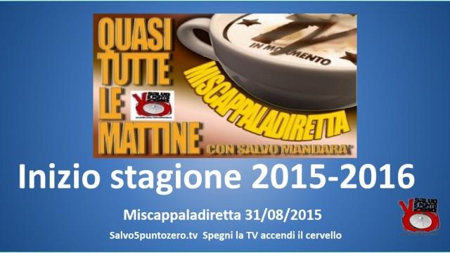 Miscappaladiretta 31/08/2015. Inizia la stagione 2015-2016.