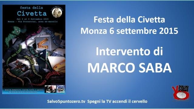 Festa della Civetta. Monza 06/09/2015. Agorà su crimine bancario. Intervento di Marco Saba