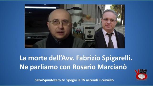La (strana) morte dell'Avvocato Fabrizio Spigarelli. Ne parliamo con Rosario Marcianò. 25/09/2015