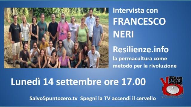 Intervista con Francesco Neri di Resilienze.info. 14/09/2015