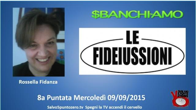 Sbanchiamo di Rossella Fidanza. 8a Puntata. Le fideiussioni. 09/09/2015
